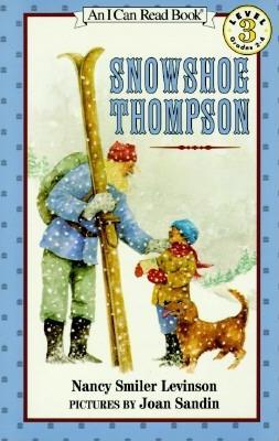 Snowshoe Thompson By Levinson, Nancy Smiler/ Sandin, Joan (ILT)
